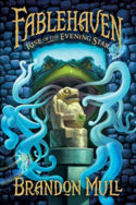 Fablehaven: Rise of the Evening Star by Brandon Mull
