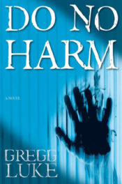 Do No Harm by Gregg Luke