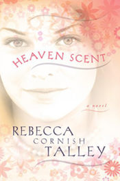 Heaven Scent by Rebecca Cornish Talley