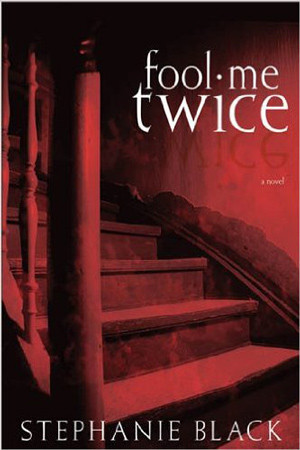 Fool Me Twice by Stephanie Black