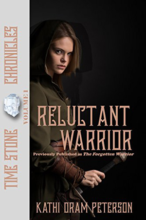 Time Stone: The Reluctant Warrior by Kathi Oram Peterson