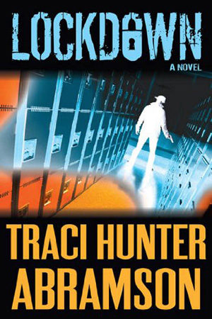 Saint Squad: Lockdown by Traci Hunter Abramson