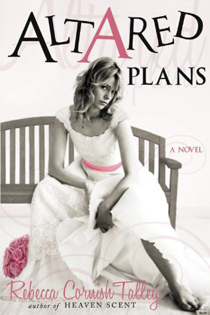 Altared Plans by Rebecca Cornish Talley