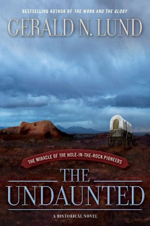 San Juan Pioneers: The Undaunted by Gerald N. Lund