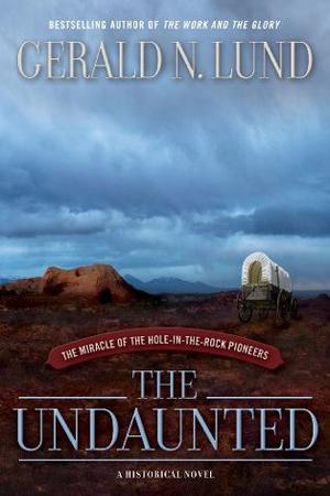 San Juan Pioneers: The Undaunted by Gerald N. Lund