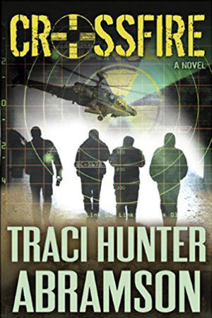 Saint Squad: Crossfire by Traci Hunter Abramson