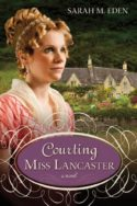 Lancaster Family: Courting Miss Lancaster by Sarah M. Eden