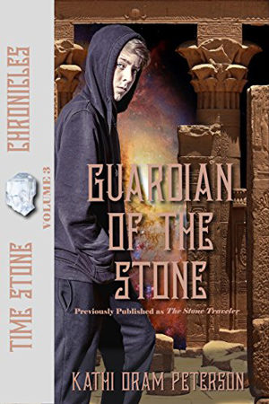 Time Stone: Guardian of the Stone by Kathi Oram Peterson