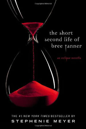 Twilight: The Short Second Life of Bree Tanner by Stephenie Meyer