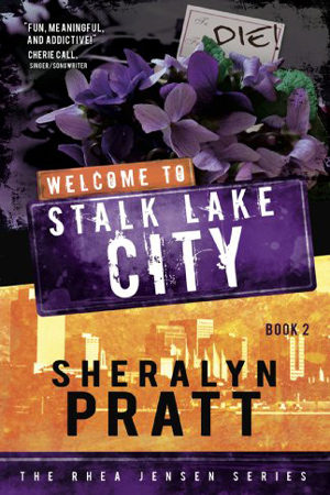 Rhea Jensen: Welcome to Stalk Lake City by Sheralyn Pratt