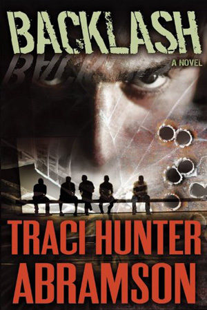 Saint Squad: Backlash by Traci Hunter Abramson
