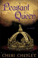 The Peasant Queen by Cheri Chesley