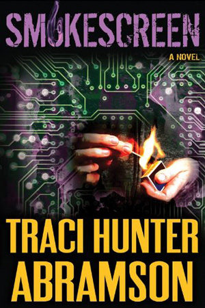 Saint Squad: Smokescreen by Traci Hunter Abramson