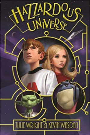 Hazzardous Universe by Julie Wright