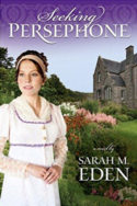 Lancaster Family: Seeking Persephone by Sarah M. Eden