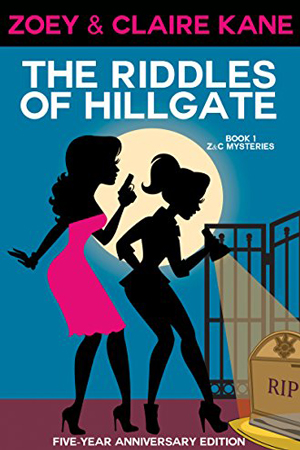 Z & C Mysteries: The Riddles of Hillgate by Zoey & Claire Kane