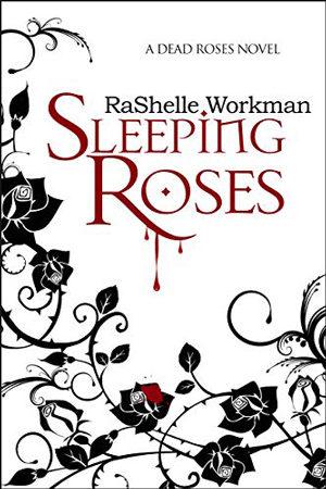 Sleeping Roses by RaShelle Workman