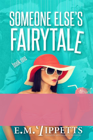 Someone Else's Fairytale by E.M. Tippetts