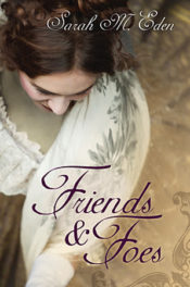 Friends & Foes by Sarah M. Eden