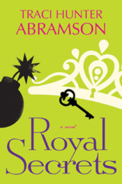 Royal Secrets by Traci Hunter Abramson