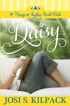 Newport Ladies Book Club: Daisy by Josi S. Kilpack