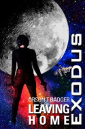 Exodus: Leaving Home by Orson T. Badger