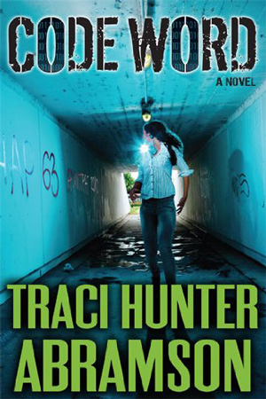 Saint Squad: Code Word by Traci Hunter Abramson