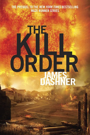 Maze Runner: The Kill Order by James Dashner