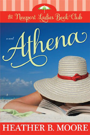 Newport Ladies Book Club: Athena by Heather B. Moore