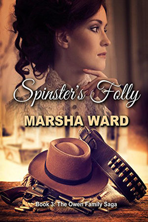 Owen Family: Spinster's Folly by Marsha Ward