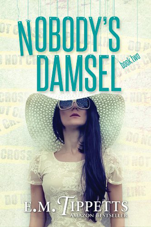 Someone Else's Fairytale: Nobody's Damsel by E.M. Tippetts