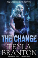 Unbounded: The Change by Teyla Branton