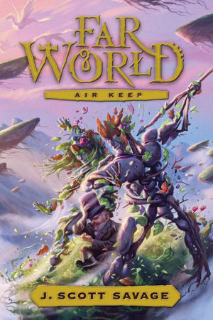 FarWorld: Air Keep by J. Scott Savage