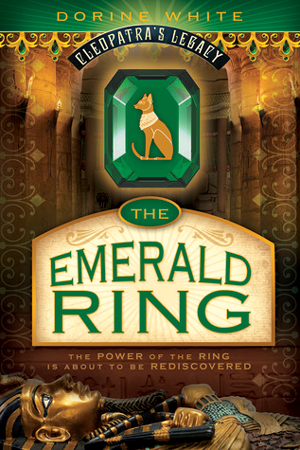 Cleopatra's Legacy: The Emerald Ring by Dorine White