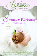 A Timeless Romance: Summer Wedding Collection