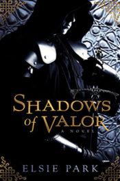 Shadows of Valor by Elsie Park