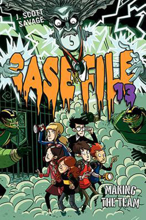Case File 13: Making the Team by J. Scott Savage