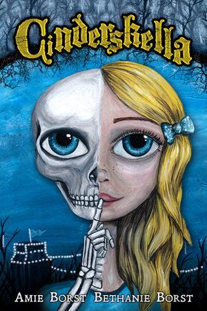 Cinderskella by Amie & Bethanie Borst