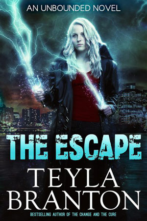 Unbounded: The Escape by Teyla Branton