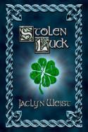 Stolen Luck by Jaclyn Weist
