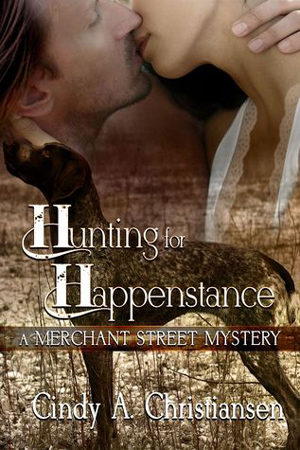 Hunting for Happenstance by Cindy A. Christiansen