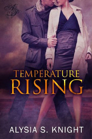 Temperature Rising by Alysia S. Knight