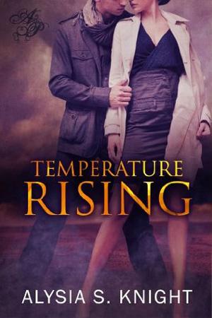 Temperature Rising by Alysia S. Knight