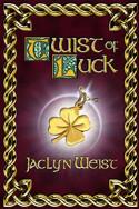 Twist of Luck by Jaclyn Weist