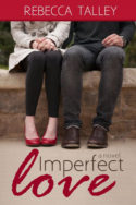 Imperfect Love by Rebecca Talley