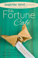 Tangerine Street: The Fortune Café by Julie Wright, Melanie Jacobson, Heather B. Moore