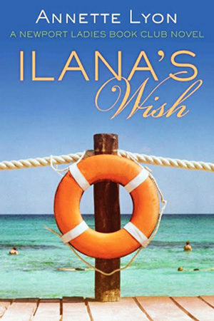 Newport Ladies Book Club: Ilana's Wish by Annette Lyon