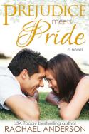 Prejudice Meets Pride by Rachael Anderson