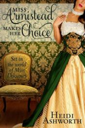 Miss Armistead Makes Her Choice by Heidi Ashworth