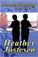 Homecoming: Identity by Heather Justesen